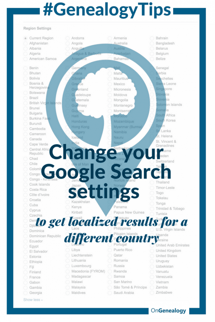 #GenealogyTips Change your Google Search settings to get localized results for a different country OnGenealogy