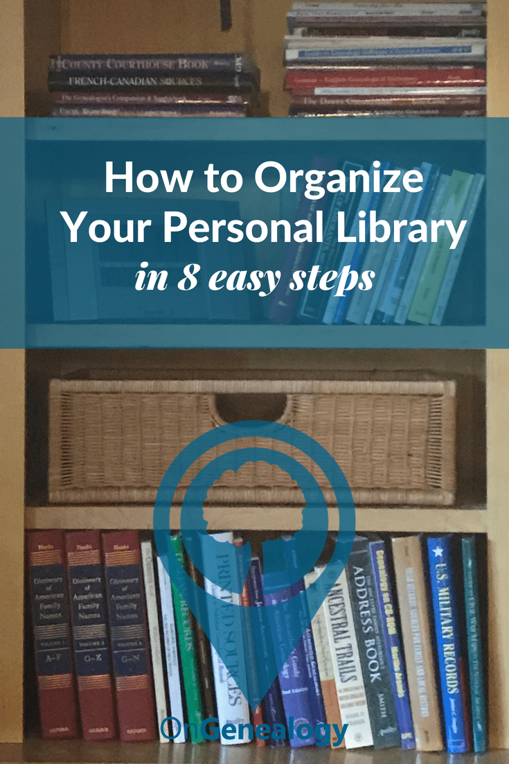 How to Organize Your Personal Library in 8 easy steps #OnGenealogy