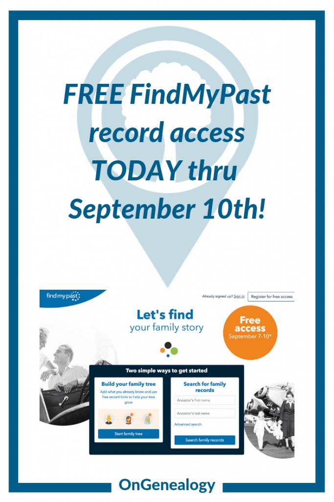Free FindMyPast September 7-10, 2018 #FindMyPast #OnGenealogy #BespokeGenealogy