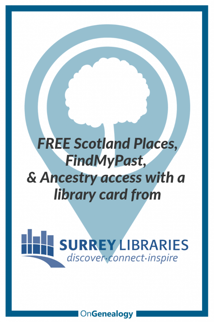 Free Scotland Places, Ancestry, and FindMyPast access with a library card from Surrey Libraries