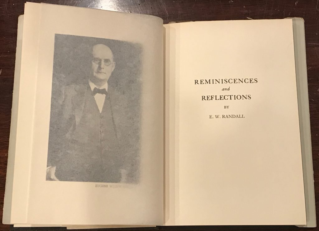 Published autobiography Reminiscences and Reflections by E W Randall