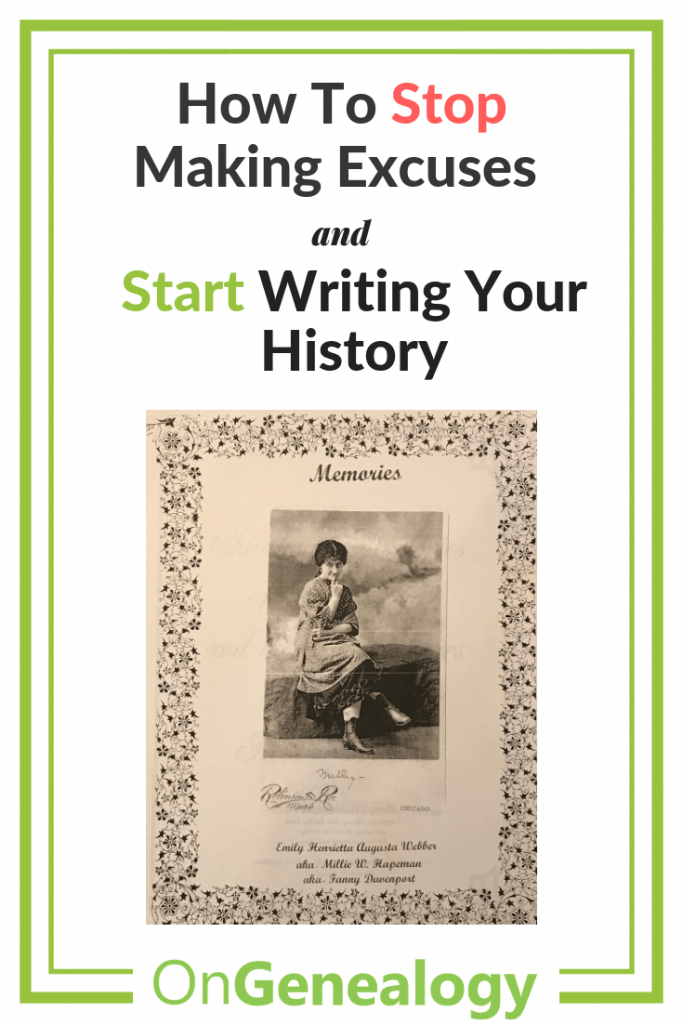 Writers Block - How to Stop Making excuses and Start Writing Your History #OnGenealogy