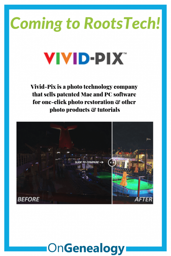 Coming to RootsTech! Vivid-Pix is a photo tech company with patented Mac and PC software for one-click photo restoration #OnGenealogy