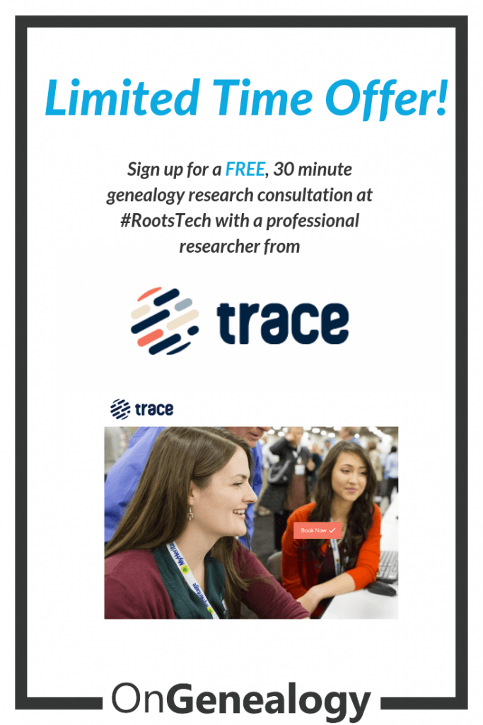 Trace Genealogists Limited Time Offer for a free 30 minute genealogy research consultation at #RootsTech #OnGenealogy