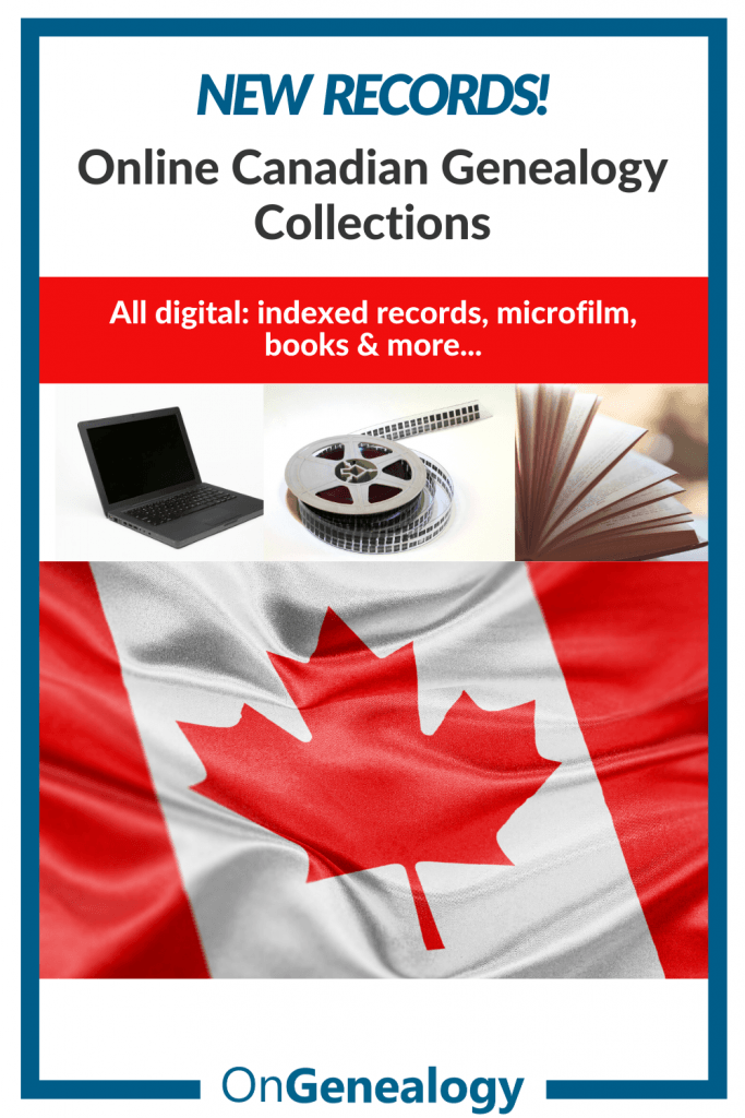 All New online Canadian Genealogy Collections digitized records with indexes microfilm and books