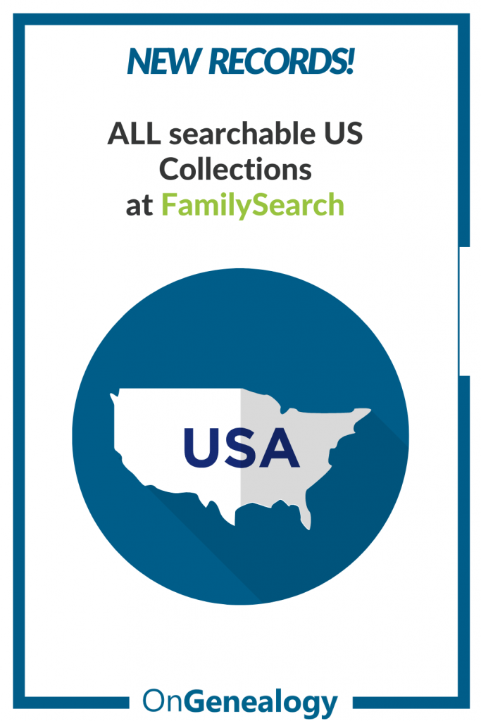 All Searchable US collections at #FamilySearch listed at #OnGenealogy